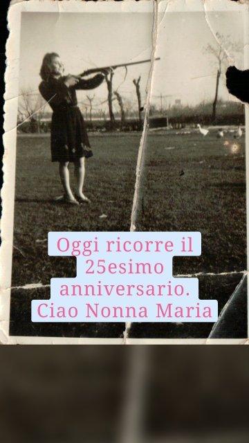 Oggi ricorre il 25esimo anniversario. Ciao Nonna Maria